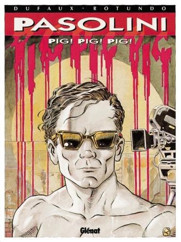 Pasolini.  Pig ! Pig ! Pig !