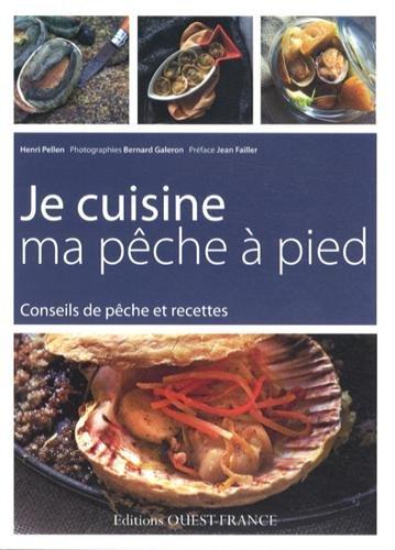 Je cuisine ma pêche à pied : Conseils de pêche et recettes par Henri Pellen