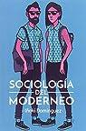 Sociología del moderneo par Domínguez