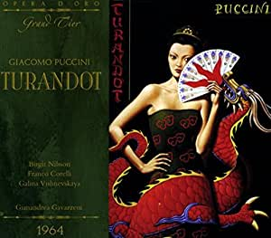 Puccini : Turandot. Nilsson, Corelli, Vishnevskaya, Gavazzeni.