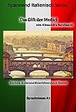 Das Gift der Medici - Sprachkurs Italienisch-Deutsch A1: Spannender Lernkrimi und Reiseführer durch Florenz (Italian Edition)