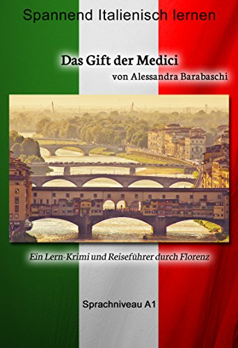 Notizen Italienisch (Das Gift der Medici - Sprachkurs Italienisch-Deutsch A1: Spannender Lernkrimi und Reiseführer durch Florenz (Italian Edition))