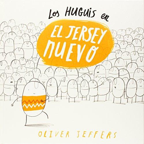 Los Huguis En El Jersey Nuevo (Álbums Locomotora) por Oliver Jeffers