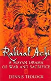 [Rabinal Achi: A Mayan Drama of Sacrifice] (By: Dennis Tedlock) [published: June, 2005]