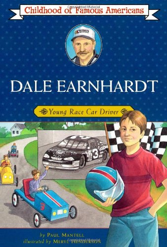 Dale Earnhardt: Young Race Car Driver (Childhood of Famous Americans) -
