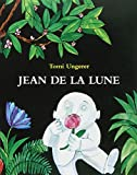 Jean de la Lune | Ungerer, Tomi (1931-....). Illustrateur