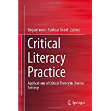 Critical Literacy Practice: Applications of Critical Theory in Diverse Settings