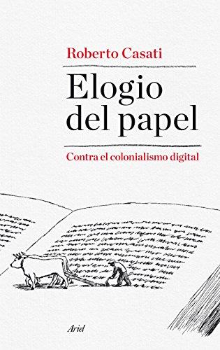 Elogio del papel: Contra el colonialismo digital por Roberto Casati