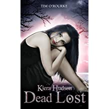 Dead Lost (Book Nine) (Kiera Hudson Series Two 9)