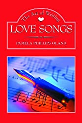 The Art of Writing Love Songs by Pamela Phillips Oland (2003-05-01)