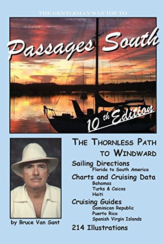 The Gentleman's Guide to Passages South: The Thornless Path to Windward: Volume 10 por Mr. Bruce Van Sant