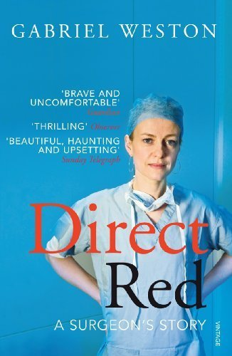 Direct Red: A Surgeon's Story by Weston, Gabriel (2010) Paperback