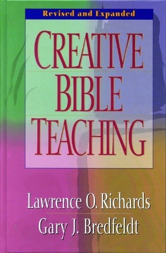 Creative Bible Teaching by Lawrence O. Richards (1998-03-01)