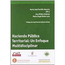 Hacienda Pública Territorial. Un Enfoque Multidisciplinar. (Monografía)