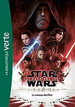 Star Wars - Episode VIII - Les derniers Jedi - Le roman du film de Lucasfilm