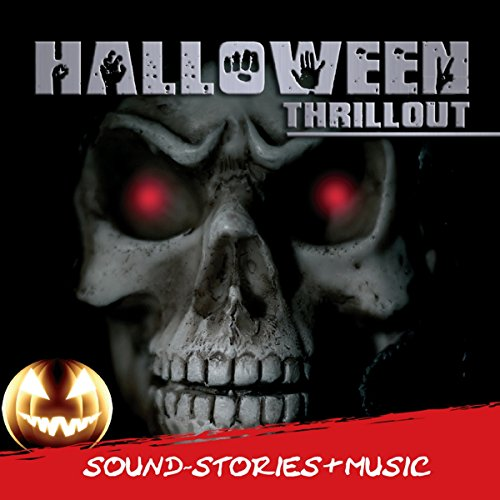Halloween Thrillout: Sound-Stories & Musik