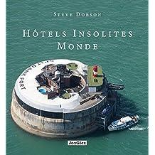Hôtels insolites - Monde