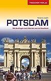 Reiseführer Potsdam: Mit Ausflügen nach Werder und ins Havelland (Trescher-Reihe Reisen)