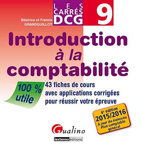Carrés DCG 9 - Introduction à la comptabilité 2015-2016, 6ème Ed.
