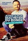 Telecharger Livres Je fais le plus beau metier du monde Pretre Joie Jesus Christ (PDF,EPUB,MOBI) gratuits en Francaise
