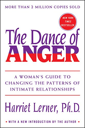 The Dance of Anger: A Woman's Guide to Changing the Patterns of Intimate Relationships (English Edition)