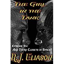The Girl in the Tank: Episode Six: Are There Closets in Space (The Galactic Consortium Book 6)