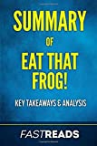 Summary of Eat That Frog!: Includes Key Takeaways & Analysis