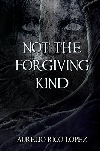 Not the Forgiving Kind (English Edition)