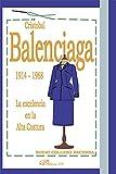 Cristóbal Balenciaga, 1914-1968 : la excelencia en la alta costura