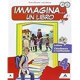 Immagina un libro. Letture. Con Grammatica-Quaderno di scrittura. Con e-book. Con espansione online. Per la Scuola elementare: 1