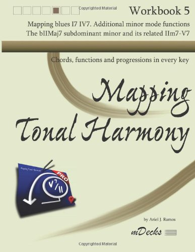 Mapping Tonal Harmony Workbook 5: Chords, functions and progressions in every key: Volume 5 (Mapping Tonal Harmony Workbooks)