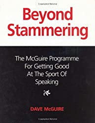 Beyond Stammering: The McGuire Programme for Getting Good at the Sport of Speaking by Dave McGuire (2008-04-01)