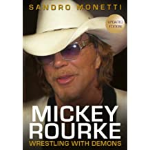 Mickey Rourke: Wrestling With Demons (Updated & Revised Edition) (English Edition)