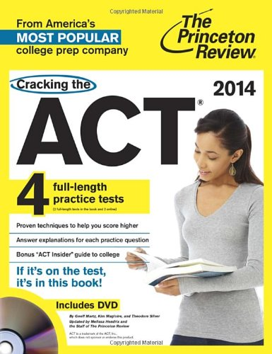 Cracking the ACT with 4 Practice Tests & DVD, 2014 Edition (College Test Preparation) (New Adult Dvd 2014)