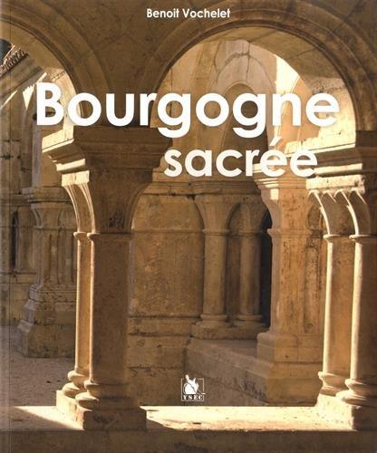 Bourgogne sacrée par Benoit Vochelet