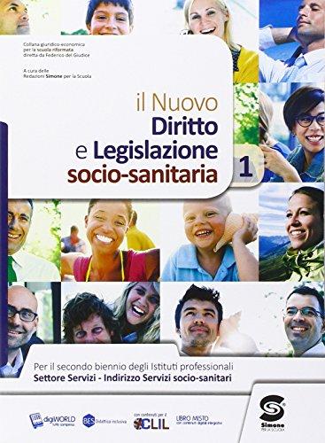 Diritto e legislazione socio sanitaria. Con e-book. Con espansione online. Per le Scuole superiori: 1