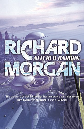 Altered Carbon: Netflix Altered Carbon book 1 (GOLLANCZ S.F.)