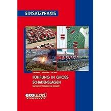 Führung in Großschadenslagen: Taktische Verbände im Einsatz (Einsatzpraxis)