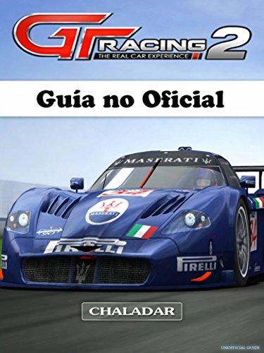 GT Racing 2 Guía No Oficial por Joshua Abbott