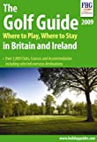 The Golf Guide: Where to Play, Where to Stay in Britain and Ireland (Golf Guide: Where to Stay, Where to Play in Britain & Ireland)