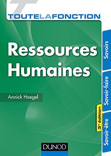 Toute la fonction Ressources Humaines - 3e éd. - Savoirs - Savoir-faire - Savoir-être