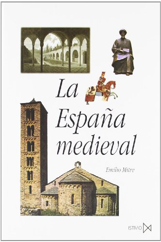 La España medieval: Sociedades, estados, culturas (Collección fundamentos) por Emilio Mitre Fernández