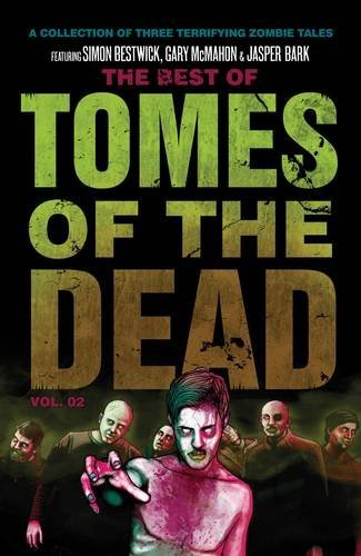 The Best of Tomes of The Dead: Vol 2 by Simon Bestwick (2011-08-18)