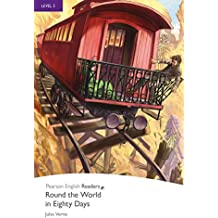 Level 5: Round the World in Eighty Days (Pearson English Graded Readers)
