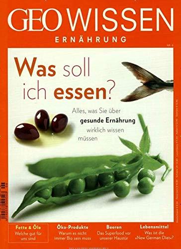 GEO Wissen Ernährung / GEO Wissen Ernährung 06/18 - Was soll ich essen?