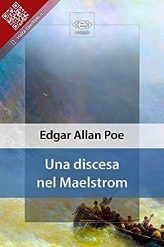 Una discesa nel Maelstrom di [Edgar Allan Poe]