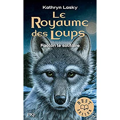 Le royaume des loups - tome 01 : Faolan le solitaire (1)