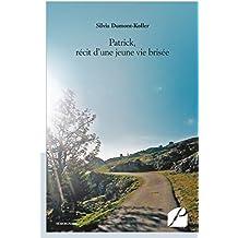 Patrick, récit d'une jeune vie brisée (Mémoires, témoignages)
