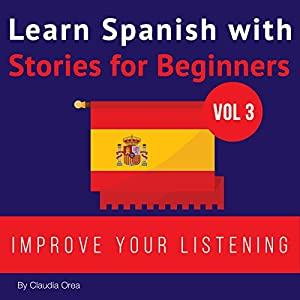 Learn Spanish with Stories for Beginners: Learn Spanish with Audio