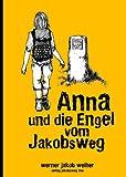 Anna und der Engel vom Jakobsweg -
